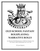 Old School Fantasy Roleplaying: Narrative Rolls