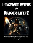 DUNGEONCRAWLERS to DRAGONSLAYERS!