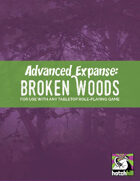 Advanced Expanse: Broken Woods