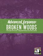Advanced Expanse: Broken Woods
