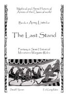 Last Stand Army Lists, Book-1 Mythical and Semi-Historical Armies of the Classical World