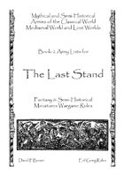 Last Stand Army Lists, Book-2 Mythical and Semi-Historical Armies of the Classical World, Mediaeval World and Lost Worlds