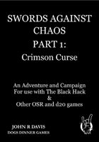 Swords Against Chaos Part 1: Crimson Curse