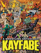 Kayfabe: A Wrestling Anthology Vol 2