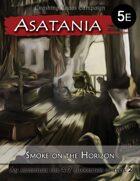 Asatania (AS-2): Smoke on the Horizon (5E)