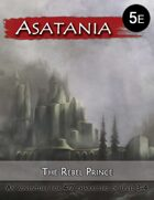 Asatania (AS-4): The Rebel Prince (5E)