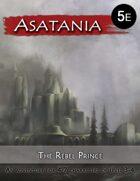 Asatania (AS-4): The Rebel Prince (5E)