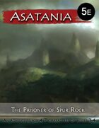 Asatania (ASX-3): The Prisoner of Spur Rock (5E)