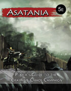 Asatania Player's Guide to the Crashing Chaos Campaign (5E)