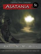 Asatania (ASX-1): The New Mine Masters (5E)