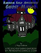 Random Solo Adventure: Ghost Manor