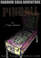 Random Solo Adventure: Pinball