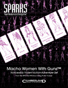 SPARKS: Macho Women With Guns™