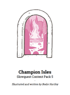 Slowquest Content Pack: Champion Isles