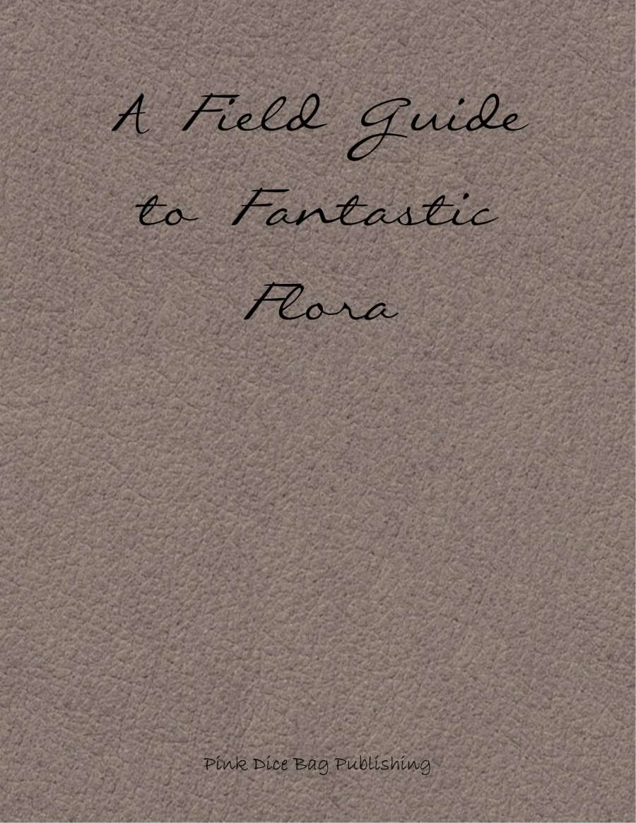 A Field Guide to Fantastic Flora