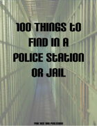 100 Things to Find in a Police Station or Jail