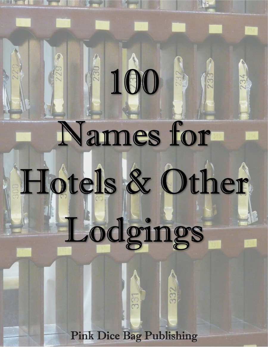 100 Names For Hotels And Other Lodgings Pink Dice Bag Publishing