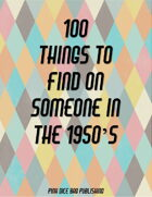 100 Things to Find on Someone in the 1950's