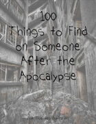 100 Things to Find On Someone After the Apocalypse