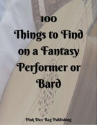 100 Things to Find On a Fantasy Performer or Bard