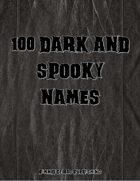 100 Dark and Spooky Names