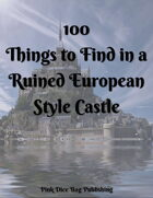 100 Things to Find in a Ruined European Style Castle