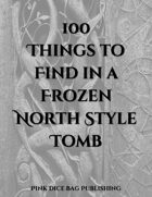 100 Things to Find in a Frozen North Style Tomb
