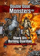 Shark Orc and Burning Guardian - Double Dose Monsters #01