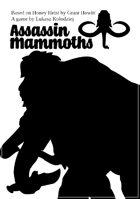 Assassin Mammoths