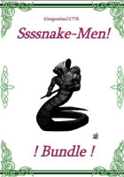 Ssssnake-Men! [BUNDLE]