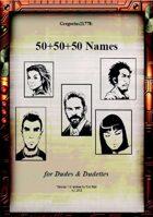 Gregorius21778: 50+50+50 Names for Dudes & Dudettes