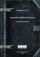 Gregorius21778: Beneath Unhallowed Ground