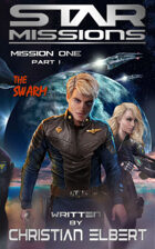 STAR MISSIONS - MISSION ONE: PART I - The Swarm (Novella)