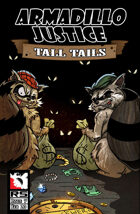 Armadillo Justice:Tall Tails #6