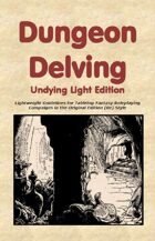 Dungeon Delving Undying Light Edition