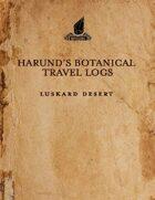 Harund's Botanical Travel Logs: The Luskard Desert