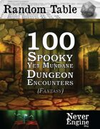 100 Spooky Yet Mundane Dungeon Encounters (Fantasy)