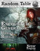 Encounter Generator - Urban, Rough (Fantasy)