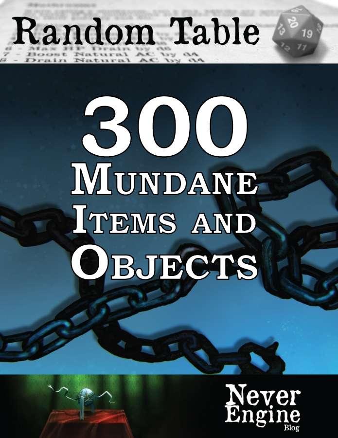 300 Mundane Items and Objects - Never Engine   DriveThruRPG com