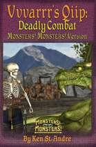 Vvvarrr's Qiip: Deadly Combat:Monsters!Monsters! version