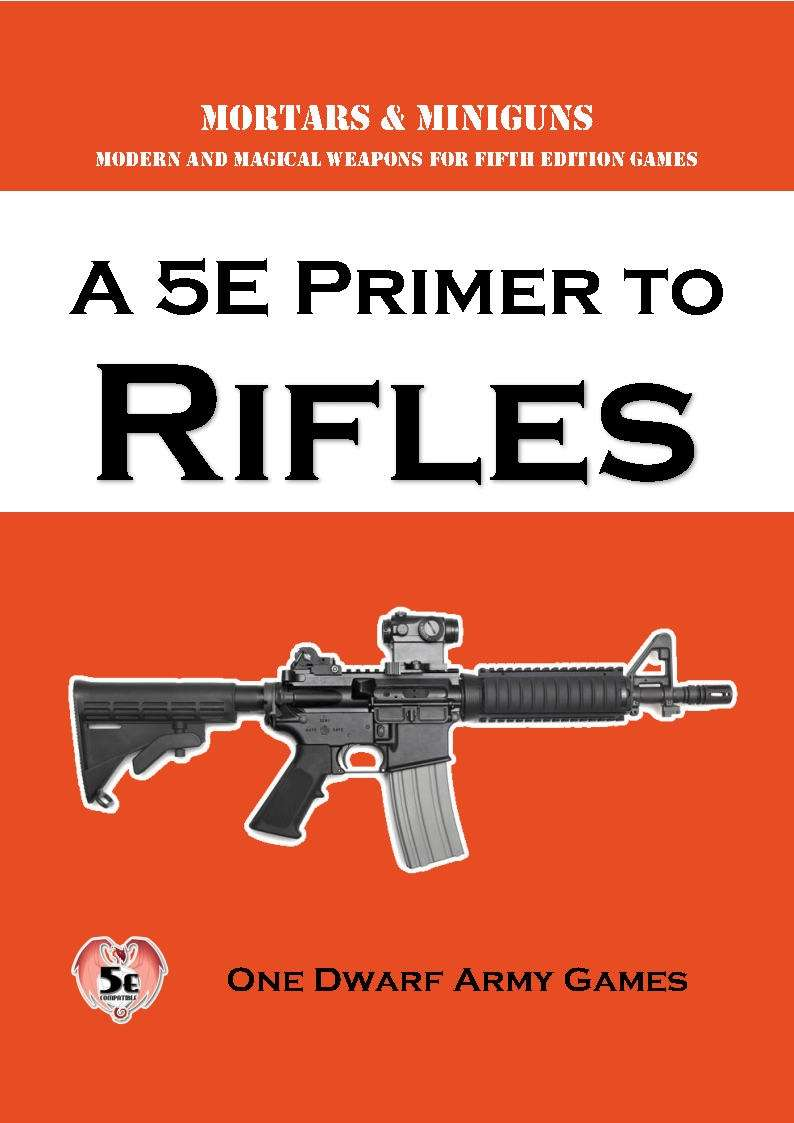 A 5E Primer to Rifles - One Dwarf Army | Fifth Edition