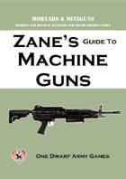 Zane's Guide to Machine Guns