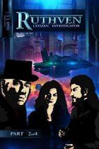 Ruthven: Citizen Investigator #2