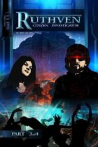 Ruthven: Citizen Investigator #3