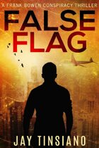 False Flag  (Bowen Conspiracy Series #1)