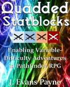 Quadded Statblocks to Enable Variable-Difficulty Adventures in Pathfinder RPG