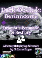 Dark Obelisk 1: Berinncorte: Dramatis Personae & Bestiary (Pathfinder)