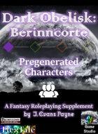 Dark Obelisk 1: Berinncorte: Standard Pregenerated Characters (Pathfinder)