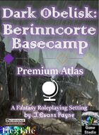 Dark Obelisk 1: Berinncorte Basecamp: Premium Atlas (Unisystem)