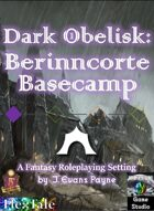 Dark Obelisk 1: Berinncorte Basecamp (5E)